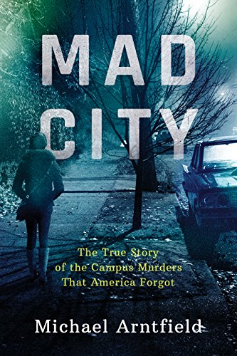 Mad City: The True Story of the Campus Murders That America Forgot cover