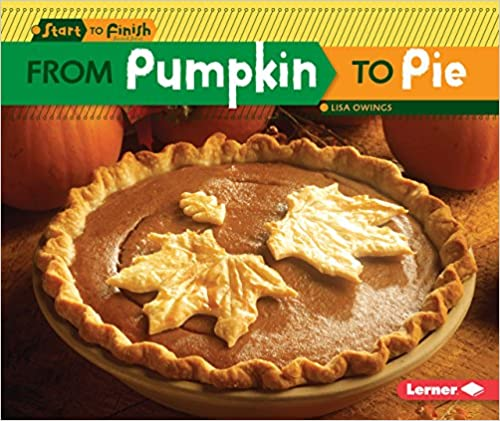 From Pumpkin to Pie (Start to Finish, Second Series)