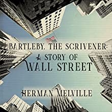 Bartleby, the Scrivener: A Story of Wall Street Audiobook by Herman Melville Narrated by Ron Welch