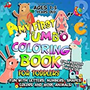 My First Jumbo Coloring Book for Toddlers: Fun Learning with Numbers, Letters, Shapes, Colors and More Animals: Big Activity Workbook for Kindergarten & Preschool Prep Kids Ages 1-5