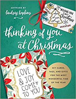 Amazon.com: Thinking Of You At Christmas: DIY Cards, Tags, And Gifts For  The Most Wonderful Time Of The Year (Colorful Greetings) (9780736971911):  Lindsay ...
