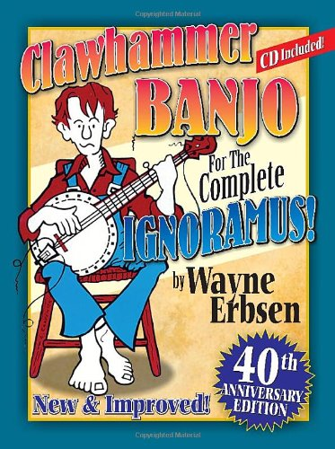 Clawhammer Banjo for the Complete Ignoramus 40th Anniversary Edition book w/ CD - First Lessons Banjo Book Cd