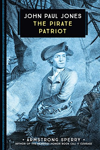 John Paul Jones: The Pirate Patriot (Great Leaders and Events)