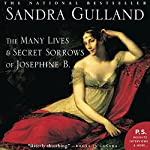 The Many Lives & Secret Sorrows of Josephine B. | Sandra Gulland