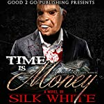 Time Is Money: An Anthony Stone Novel | Silk White