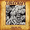 The Dark Worlds of H. P. Lovecraft, Volume 1 Audiobook by H. P. Lovecraft Narrated by Wayne June