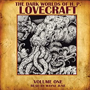 The Dark Worlds of H. P. Lovecraft, Volume One Audiobook