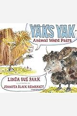 Yaks Yak: Animal Word Pairs Hardcover