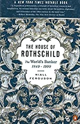 The House of Rothschild: Volume 2: The World's Banker: 1849-1999