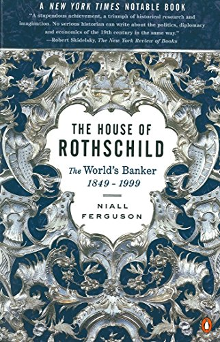 The House of Rothschild: Volume 2: The World's Banker: 1849-1999 (Collection Rothschild)