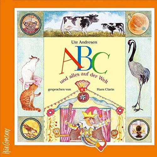 ABC und alles in der Welt: Sprecher: Hans Clarin und Kinder. Musik: Andreas Heidt. 1 CD, ca. 78 Min.