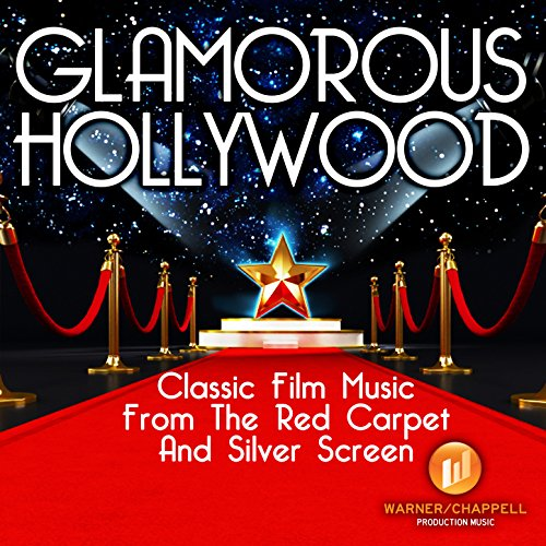 (Glamorous Hollywood: Classic Film Music from the Red Carpet & Silver Screen)