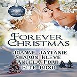 Forever Christmas | Joanne Jaytanie,Sharon Kleve,Angela Ford,Elle Rush