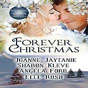 Forever Christmas | Joanne Jaytanie, Sharon Kleve, Angela Ford, Elle Rush