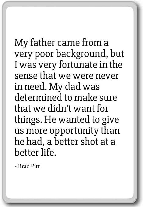 Imán para nevera con citas de My Father vino de un fondo muy pobre ...