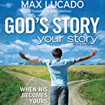 God's Story, Your Story: Youth Edition | Max Lucado