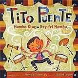 Tito Puente, Mambo King/Tito Puente, Rey del Mambo: Bilingual Spanish-English (Pura Belpre Honor Books - Illustration Honor)
