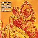 Eugénie Grandet | Livre audio Auteur(s) : Honoré de Balzac Narrateur(s) : André Dussollier