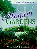 img - for Magical Gardens: Myths, Mulch and Marigolds book / textbook / text book