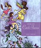 How to Catch Fairies, Gilly Sergiev, 1931412219