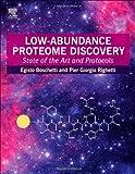 Low-Abundance Proteome Discovery : State of the Art and Protocols, Boschetti, Egisto and Righetti, Pier Giorgio, 0124017347