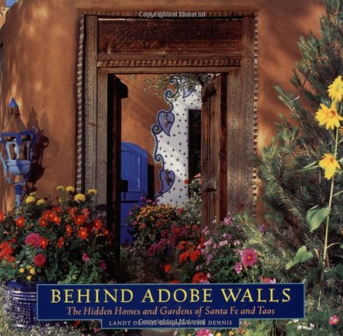 Pdf Home Behind Adobe Walls: The Hidden Homes and Gardens of Santa Fe and Taos
