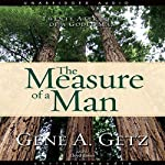 Measure of a Man: Twenty Attributes of a Godly Man | Gene Getz