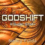Godshift: A Short Story | Nancy Fulda