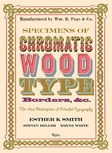 ic Wood Type, Borders, &c.: The 1874 Masterpiece of Colorful Typography ()