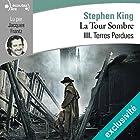 Terres perdues: La Tour Sombre 3 | Livre audio Auteur(s) : Stephen King Narrateur(s) : Jacques Frantz