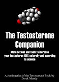 The Testosterone Companion. The continuation of the Testosterone book, with more tips and research to increase naturally your testosterone