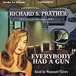 Everybody Had A Gun: Shell Scott, Book 3 | Richard S. Prather
