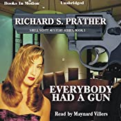 Everybody Had A Gun: Shell Scott, Book 3 | Richard S. Prather