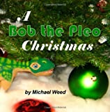 A Bob the Pleo Christmas, Michael Weed, 1467925667