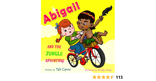 Books For Kids Abigail And The Jungle Adventure Abigail And The Magical Bicycle Book 2 Kindle Edition By Carmi Tali Liang Mindy Silas Dani Children Kindle Ebooks Amazon Com