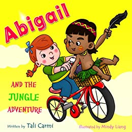"Children books : "" Abigail and the Jungle Adventure "": (Explore the World kids book collection) Preschool Books(values ebook)sleep (Animal Habitats) (Bedtime ... Books for Early/Beginner Readers 3) by [Carmi, Tali]"