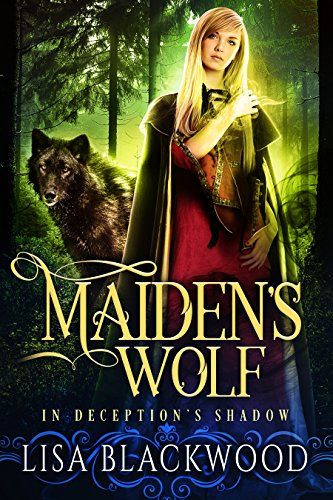 Maiden's Wolf (In Deception's Shadow Book 3) by [Blackwood, Lisa]