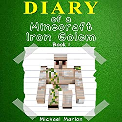 Diary of a Minecraft Iron Golem