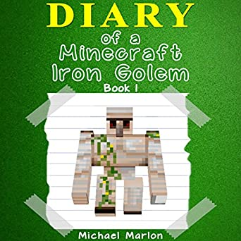 Amazoncom Diary Of A Minecraft Iron Golem Exploring The