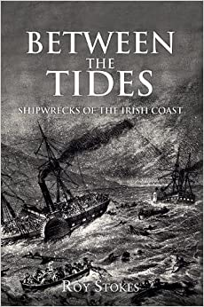 Book Between the Tides: Shipwrecks of the Irish Coast