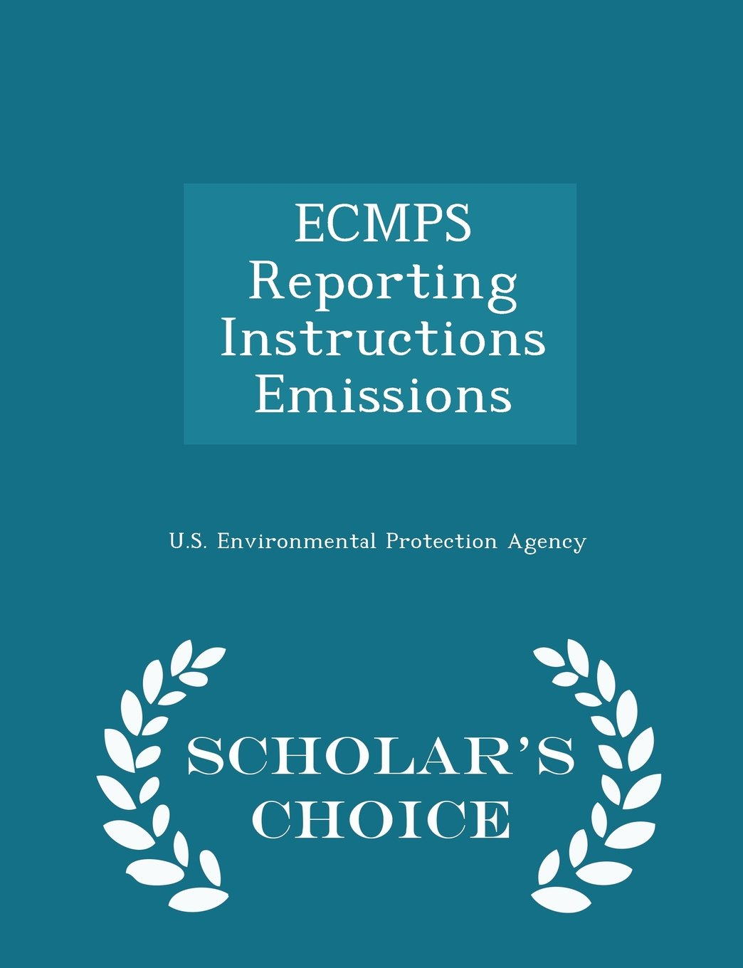 ECMPS Reporting Instructions Emissions - Scholar's Choice Edition PDF