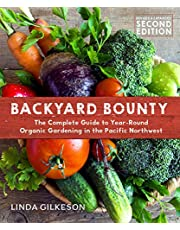 Backyard Bounty - Revised & Expanded 2nd Edition: The Complete Guide to Year-round Gardening in the Pacific Northwest