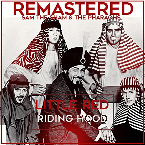 Little Red Riding Hood (Remastered) (Sam The Sham Little Red Riding Hood)