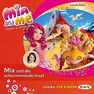 Mia und die schwimmende Insel (Mia and Me 14) Hörbuch