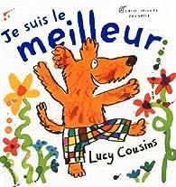 Je suis le meilleur par Lucy Cousins