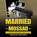 Married to the Mossad Audiobook by Shalva Hessel Narrated by Amy Barron Smolinski