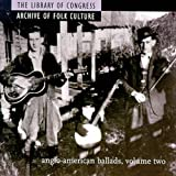 The Library Of Congress Archive Of Folk Culture: Anglo-American Ballads, Volume Two
