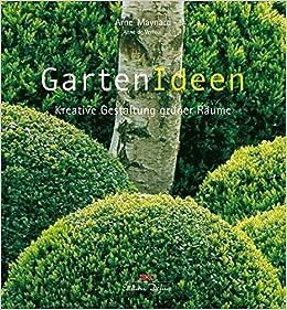 GartenIdeen: Kreative Gestaltung grüner Räume: Amazon.de: Arne ...