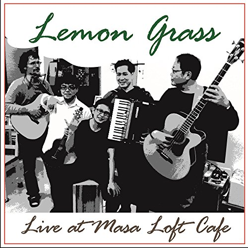 Lemon Grass Live at Masa Loft (Le Grass Cafe)