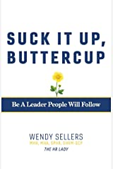 Suck It Up, Buttercup: Be a Leader People Will Follow Paperback